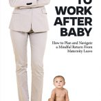 A Must Read for Back to Work After Baby